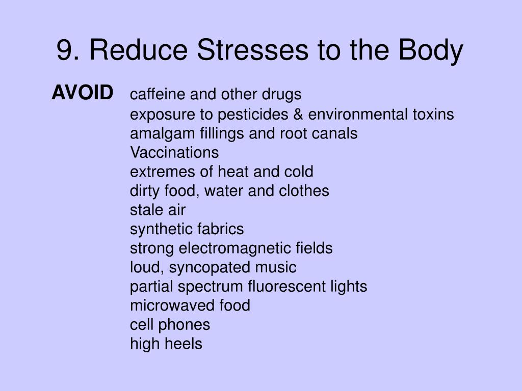 9. Reduce Stresses to the Body