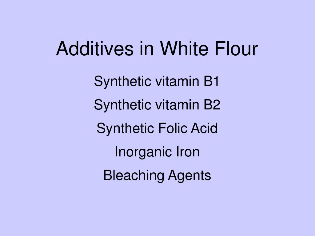 Additives in White Flour