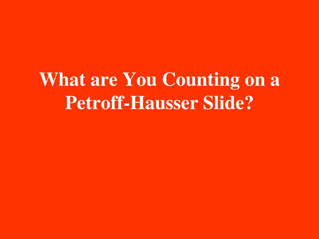 What are You Counting on a Petroff-Hausser Slide?