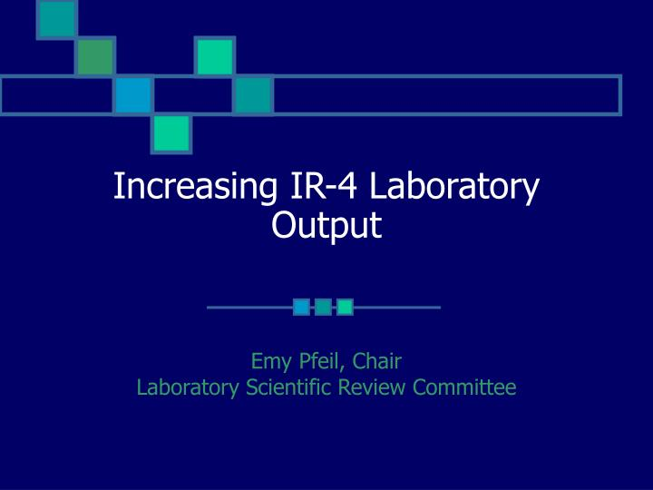 Increasing ir 4 laboratory output