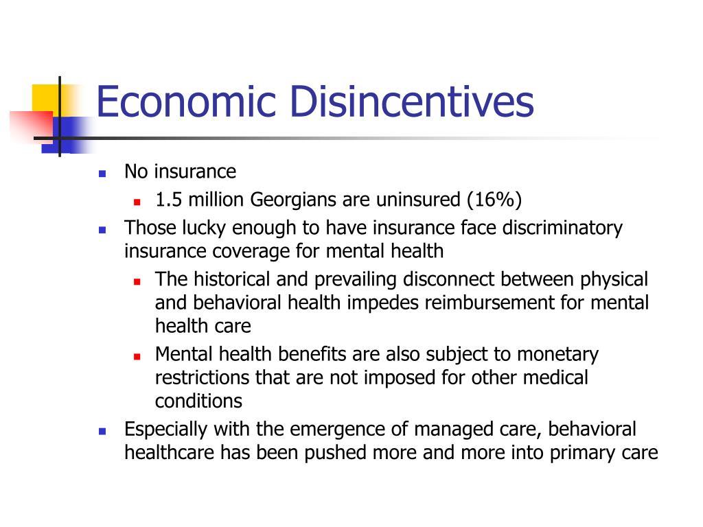 Economic Disincentives