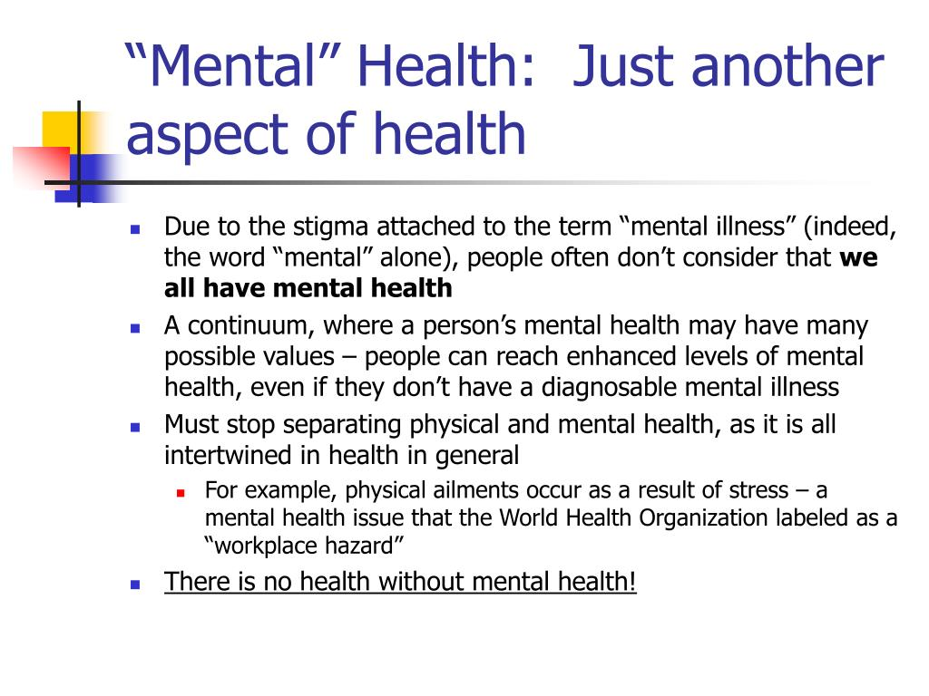 """Mental"" Health:  Just another aspect of health"