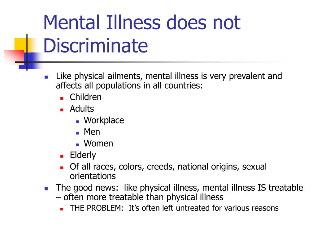 Mental Illness does not Discriminate