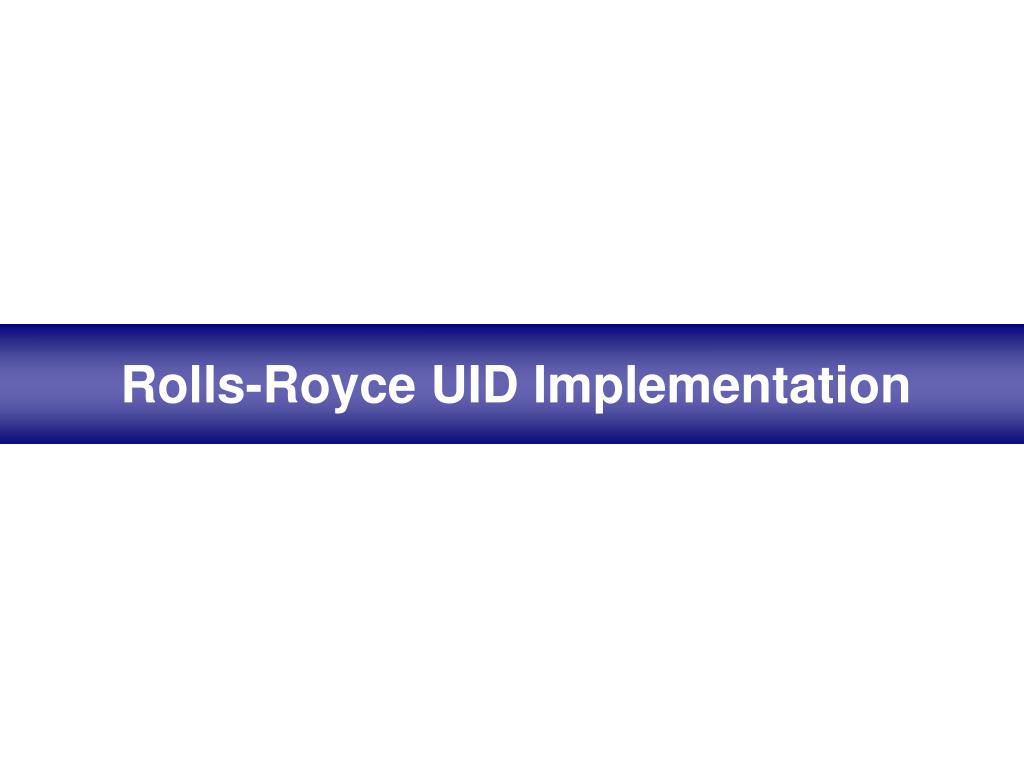 Rolls-Royce UID Implementation
