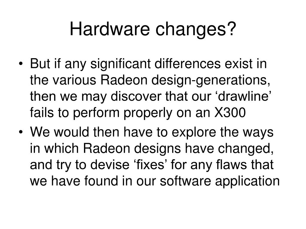 Hardware changes?