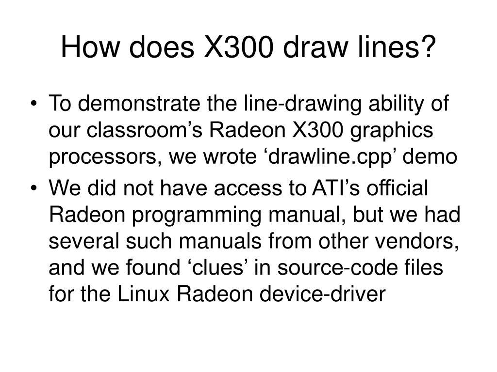 How does X300 draw lines?