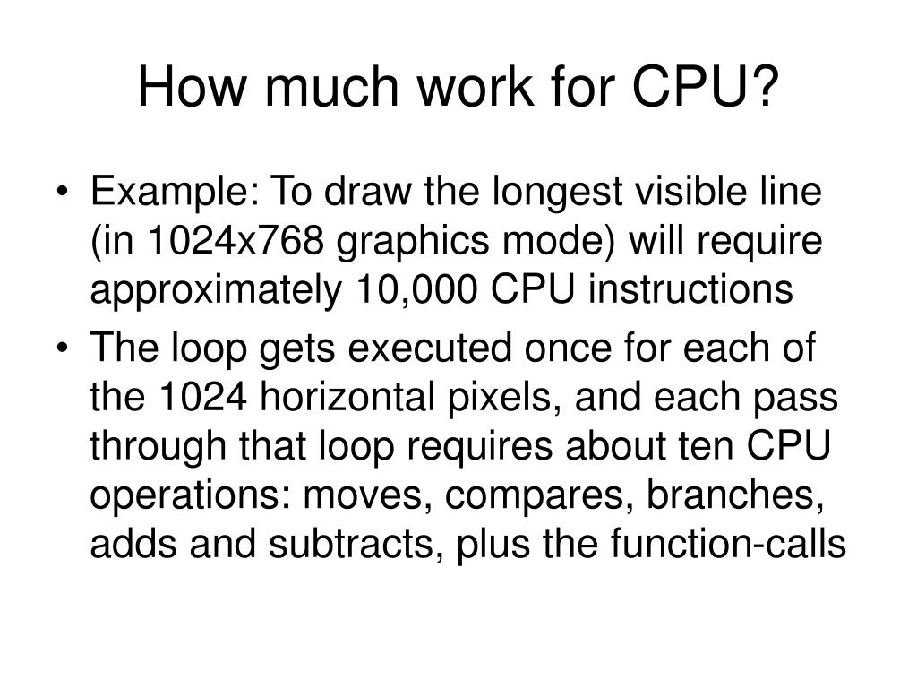 How much work for CPU?