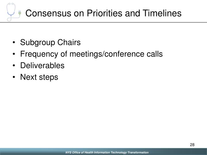 Consensus on Priorities and Timelines