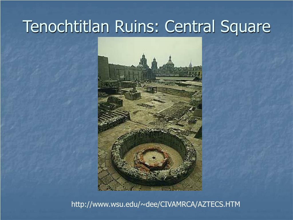 Tenochtitlan Ruins: Central Square