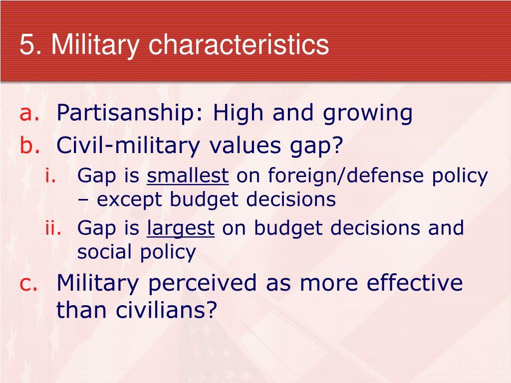 5. Military characteristics