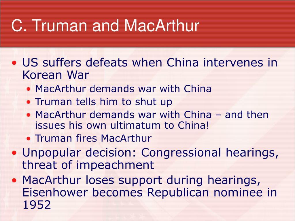 C. Truman and MacArthur