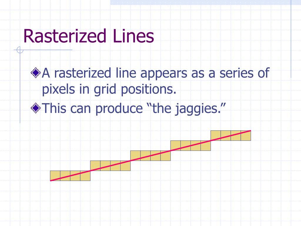 Rasterized Lines