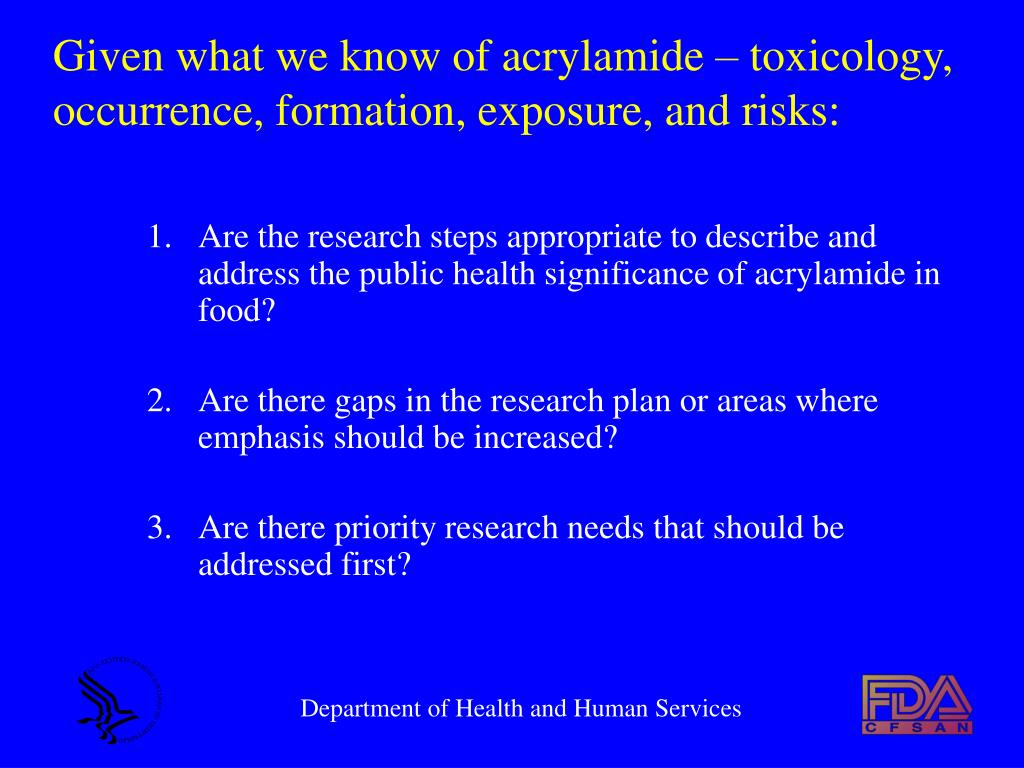 Given what we know of acrylamide – toxicology, occurrence, formation, exposure, and risks: