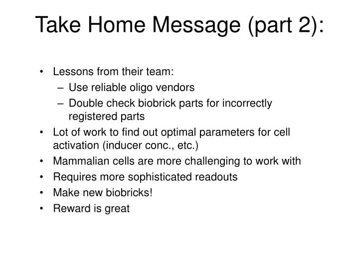 Take Home Message (part 2):