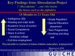 key findings from abecedarian project abecedarian one who learns the basics such as the alphabet