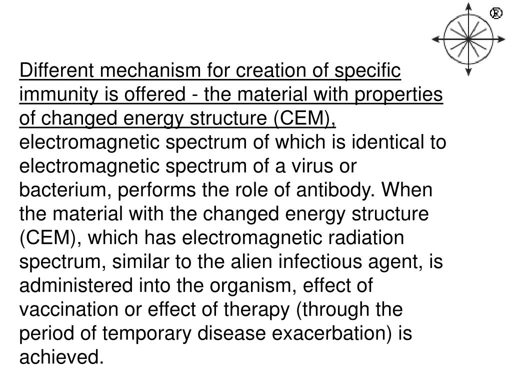Different mechanism for creation of specific immunity is offered - the material with properties of changed energy structure (