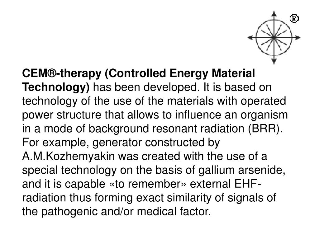 CEM®-therapy (Controlled Energy Material Technology)