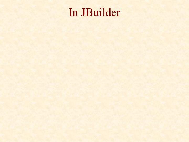 In JBuilder