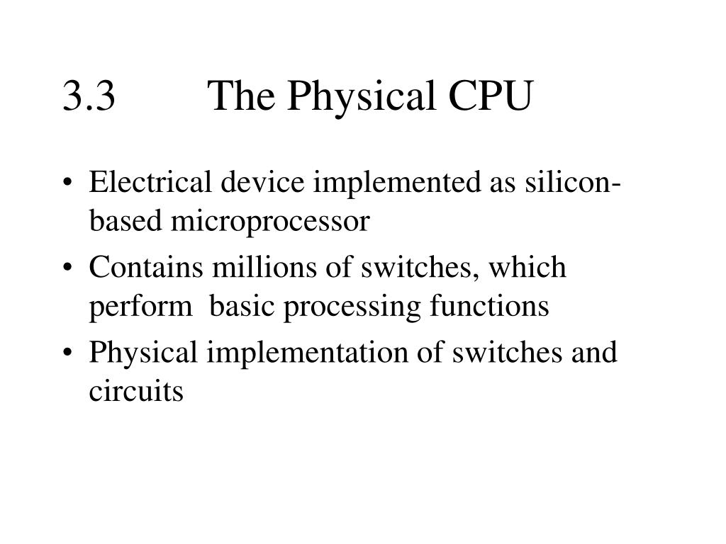 3.3		The Physical CPU