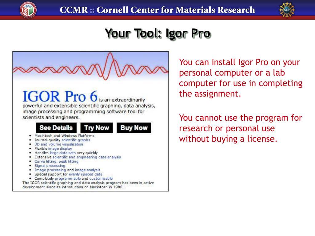 Your Tool: Igor Pro