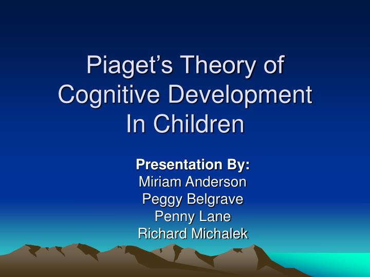 a report on the topic of cognitive development Summarizes the cognitive growth in preschool children including symbolic thought, memory skills, reasoning abilities cognitive development in preschoolers.