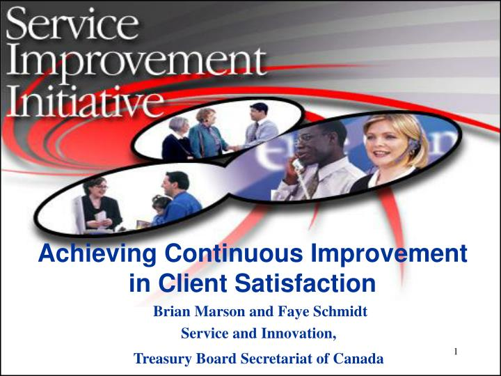 Achieving continuous improvement in client satisfaction