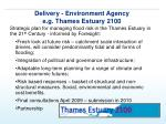 delivery environment agency e g thames estuary 2100