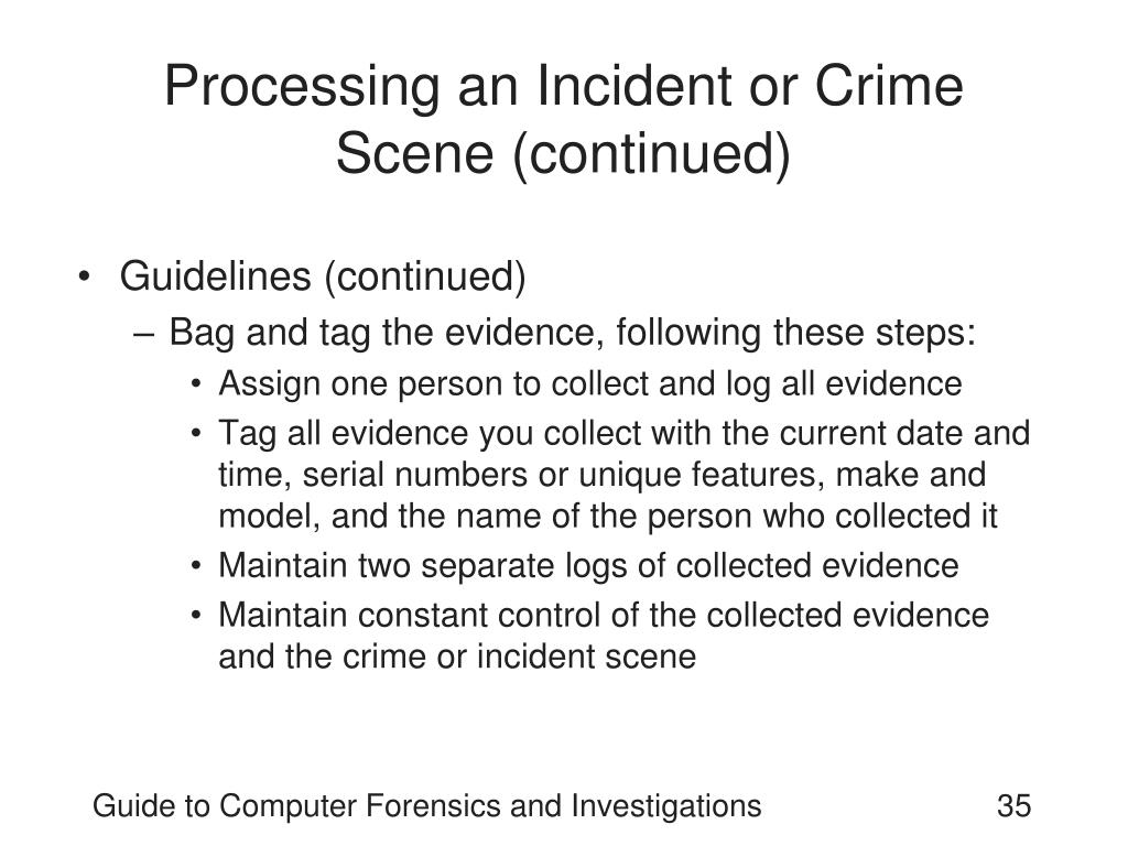 Processing an Incident or Crime Scene (continued)