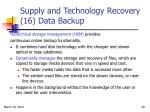 supply and technology recovery 16 data backup