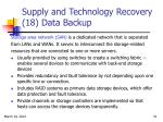 supply and technology recovery 18 data backup