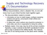 supply and technology recovery 7 documentation