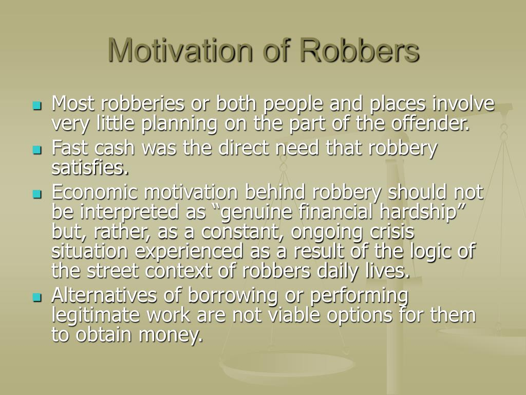 Motivation of Robbers