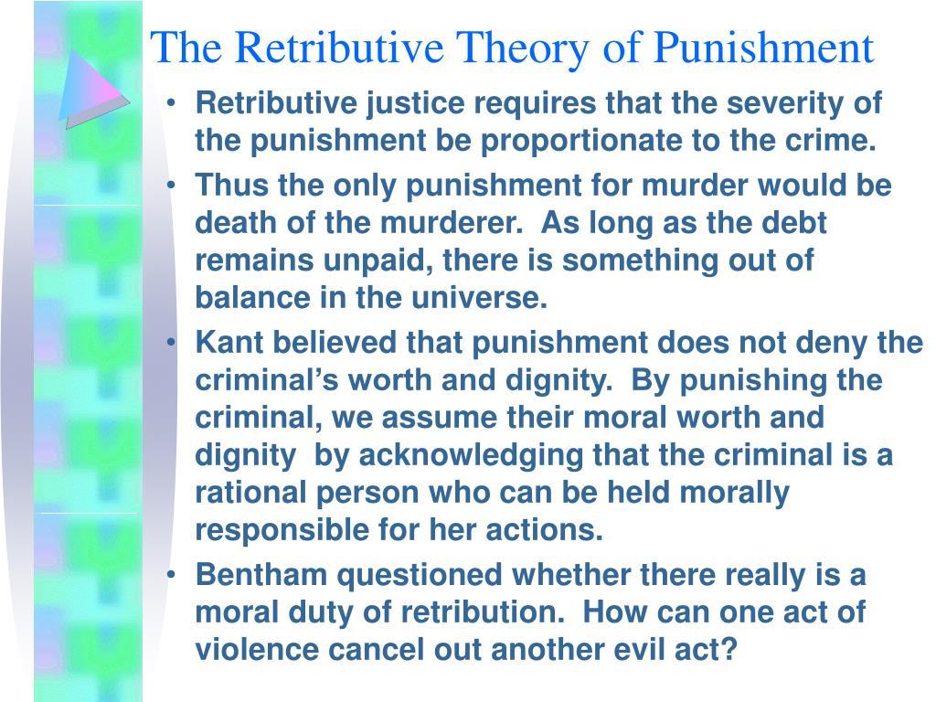 The Retributive Theory of Punishment