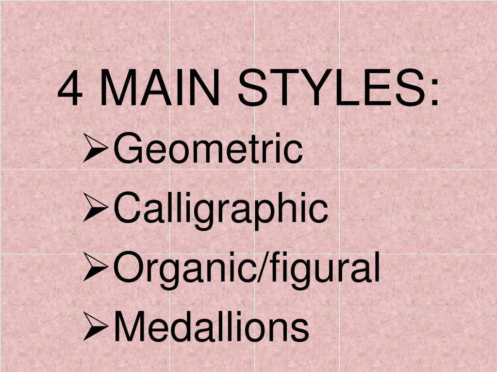 4 MAIN STYLES: