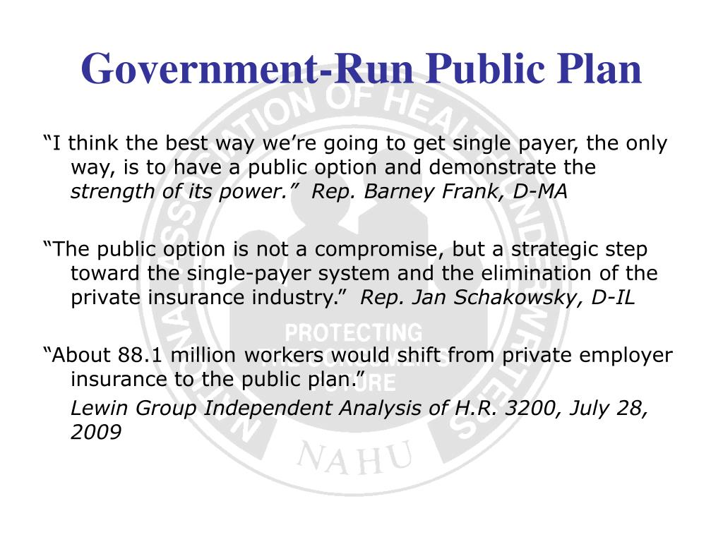 """""""I think the best way we're going to get single payer, the only way, is to have a public option and demonstrate the"""