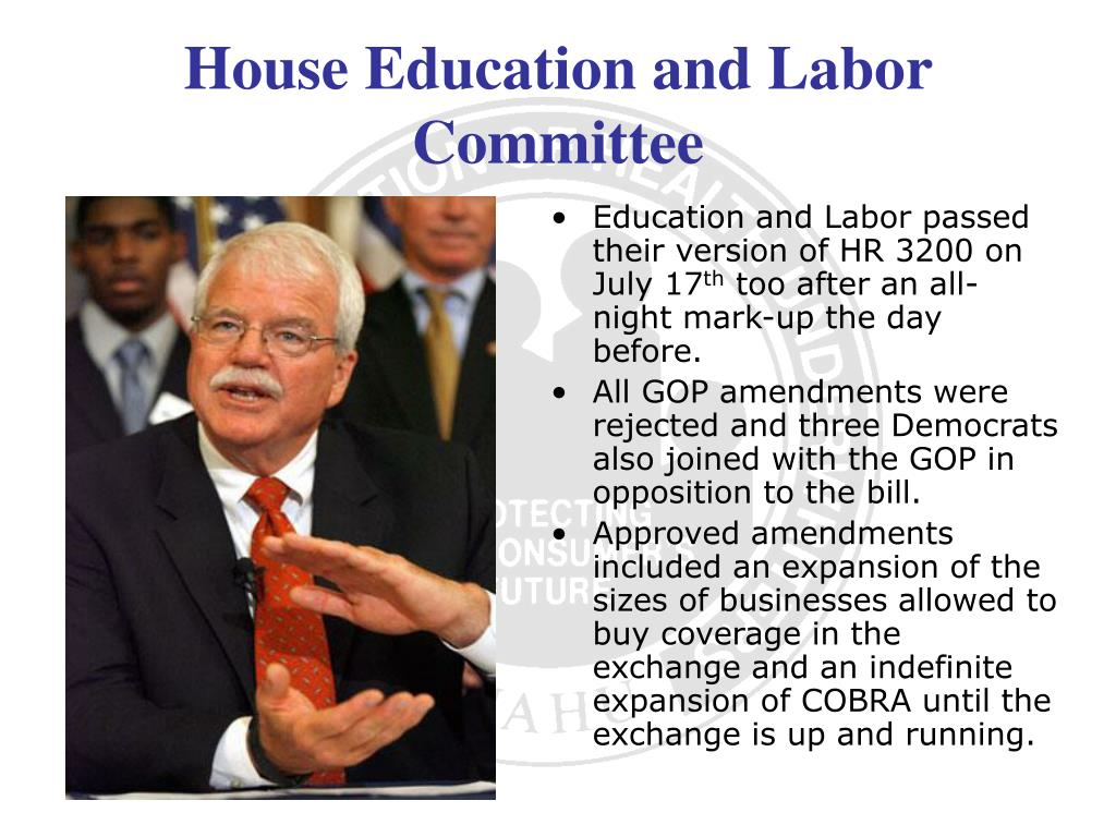 Education and Labor passed their version of HR 3200 on July 17
