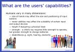what are the users capabilities