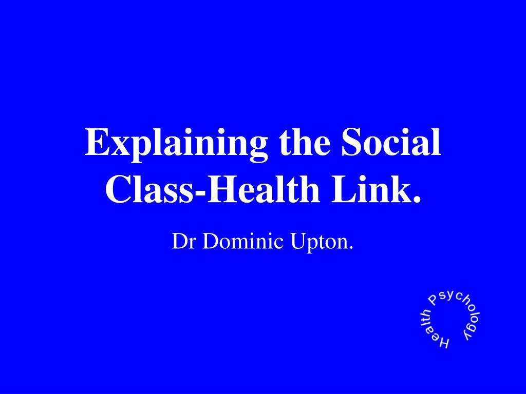 explaining the social class health link