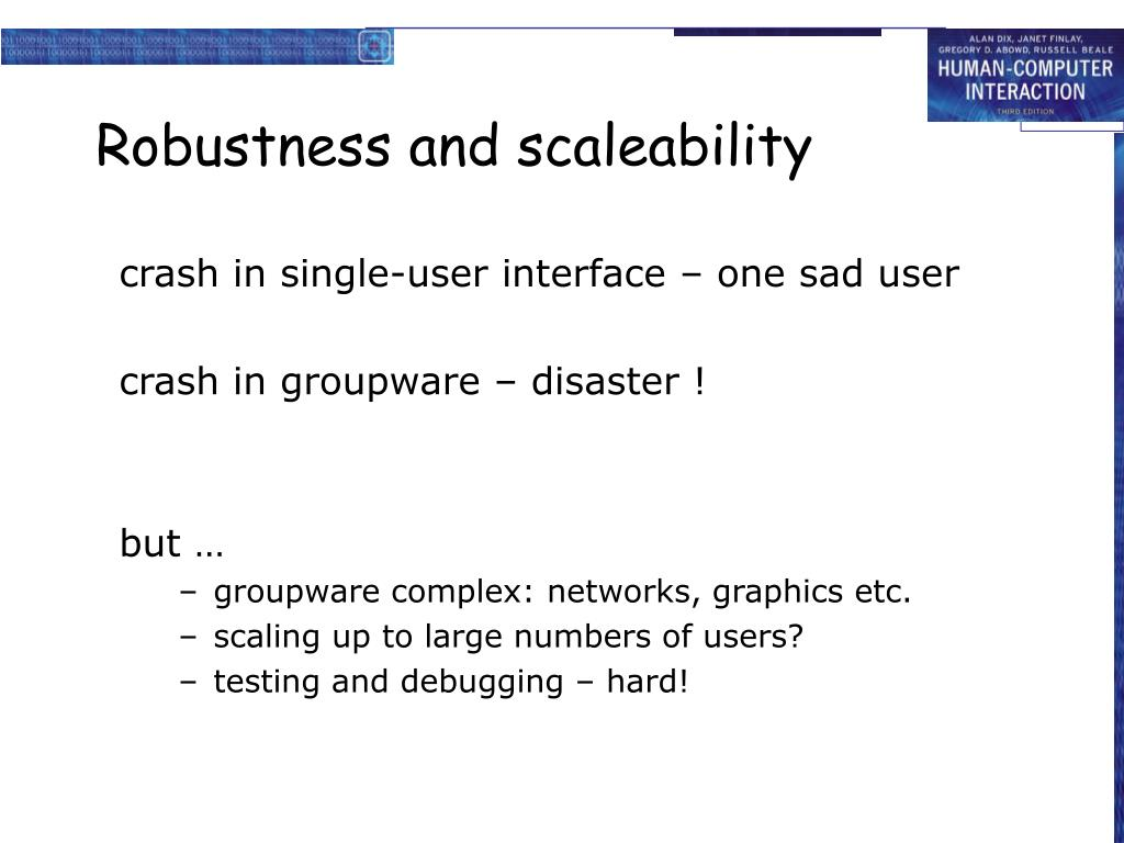 Robustness and scaleability