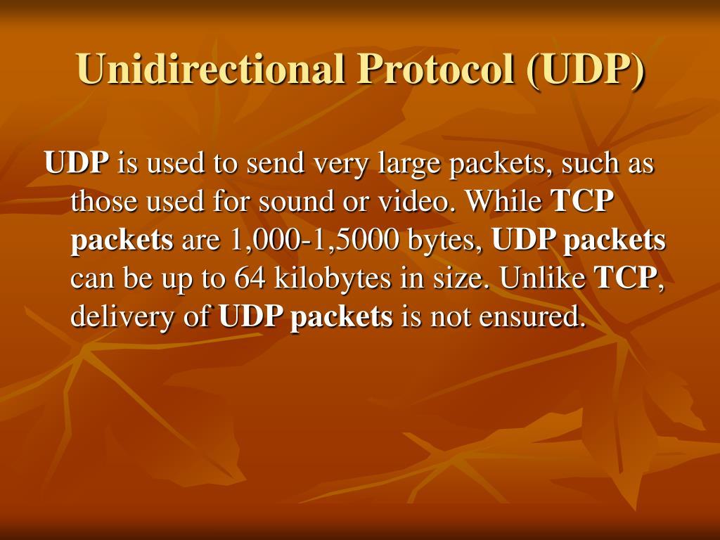 Unidirectional Protocol (UDP)