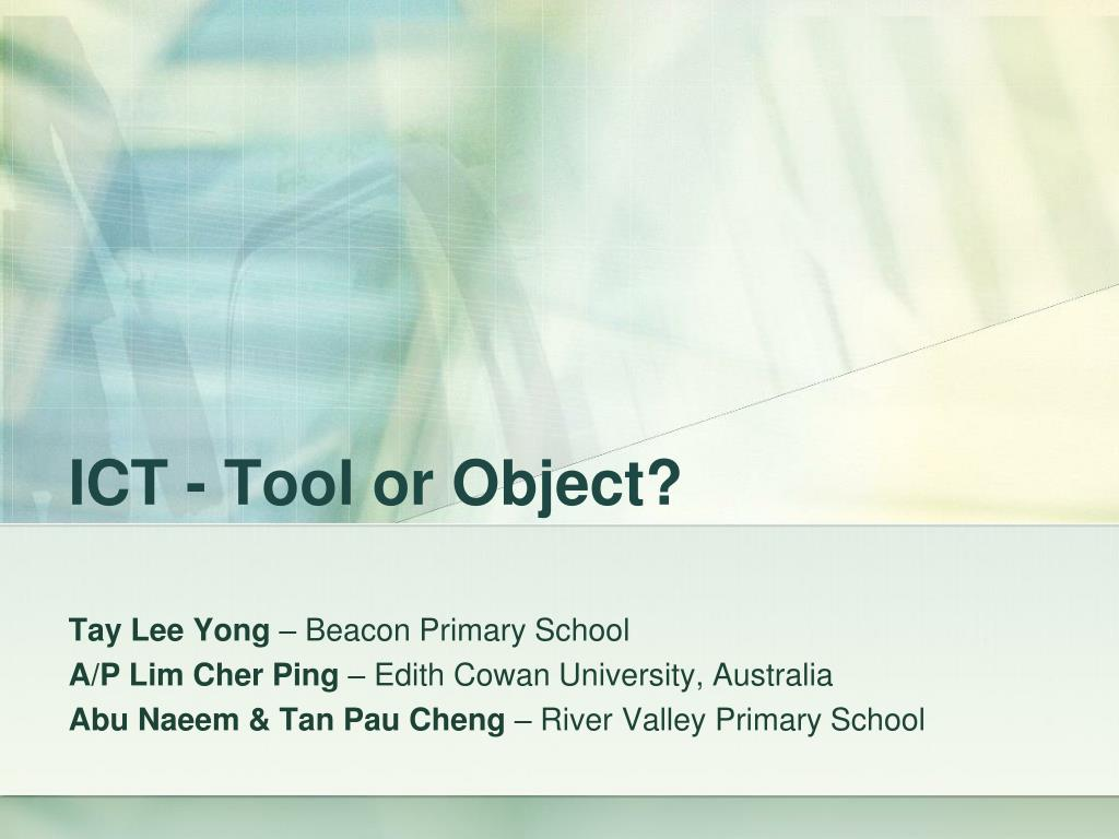ICT - Tool or Object?