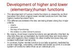 development of higher and lower elementary human functions