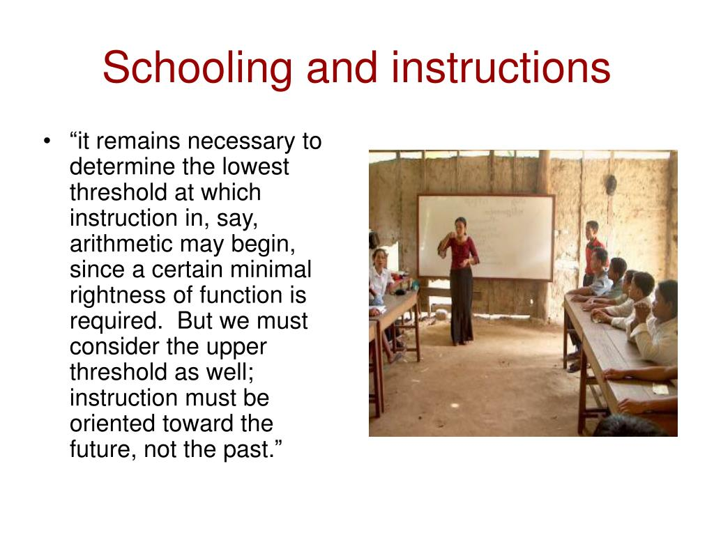 Schooling and instructions