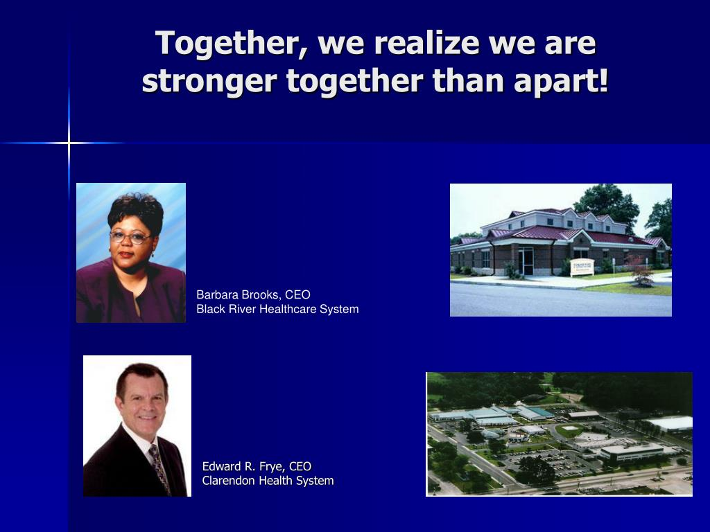 Together, we realize we are stronger together than apart!