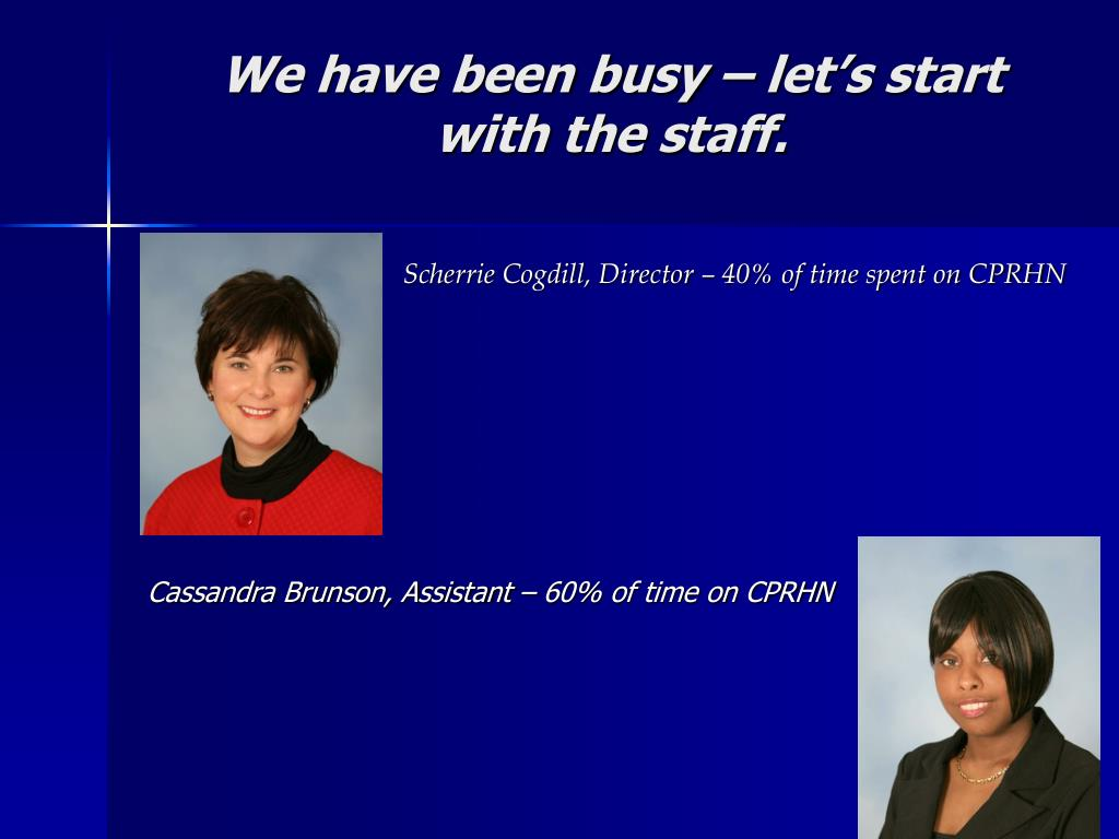 Scherrie Cogdill, Director – 40% of time spent on CPRHN
