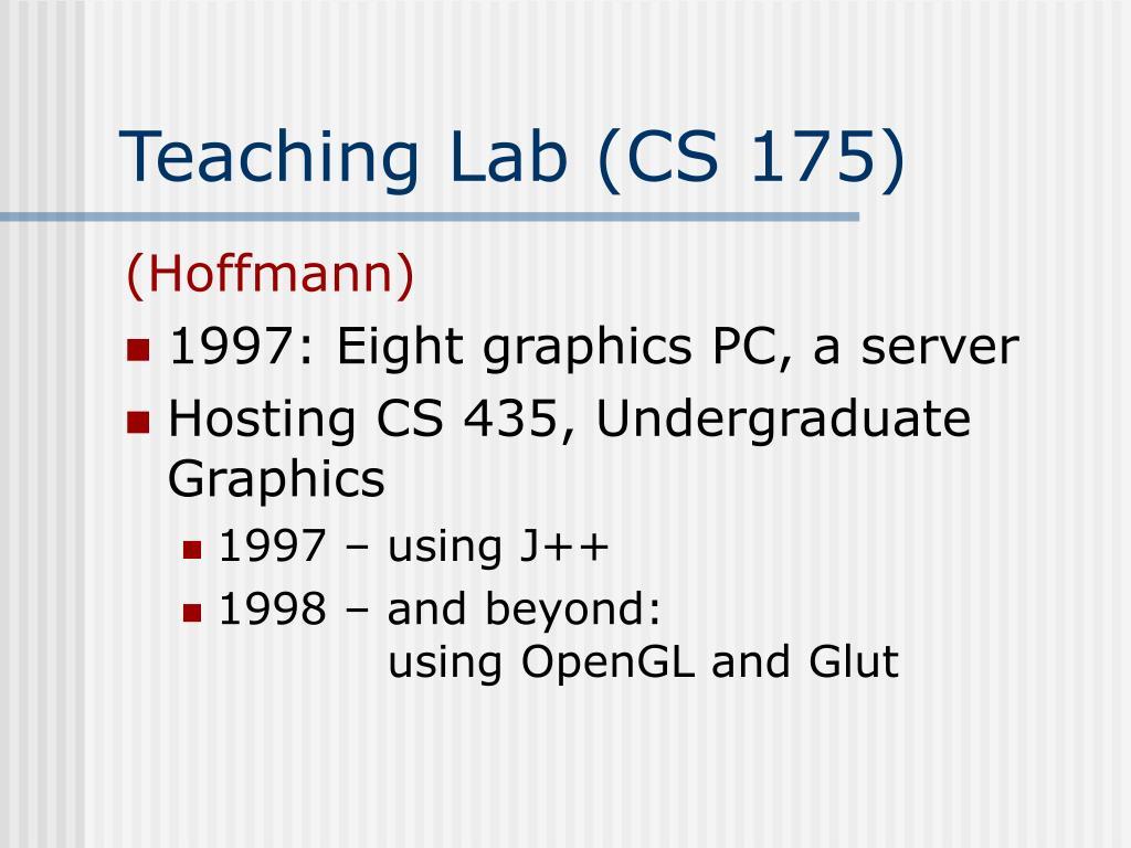Teaching Lab (CS 175)