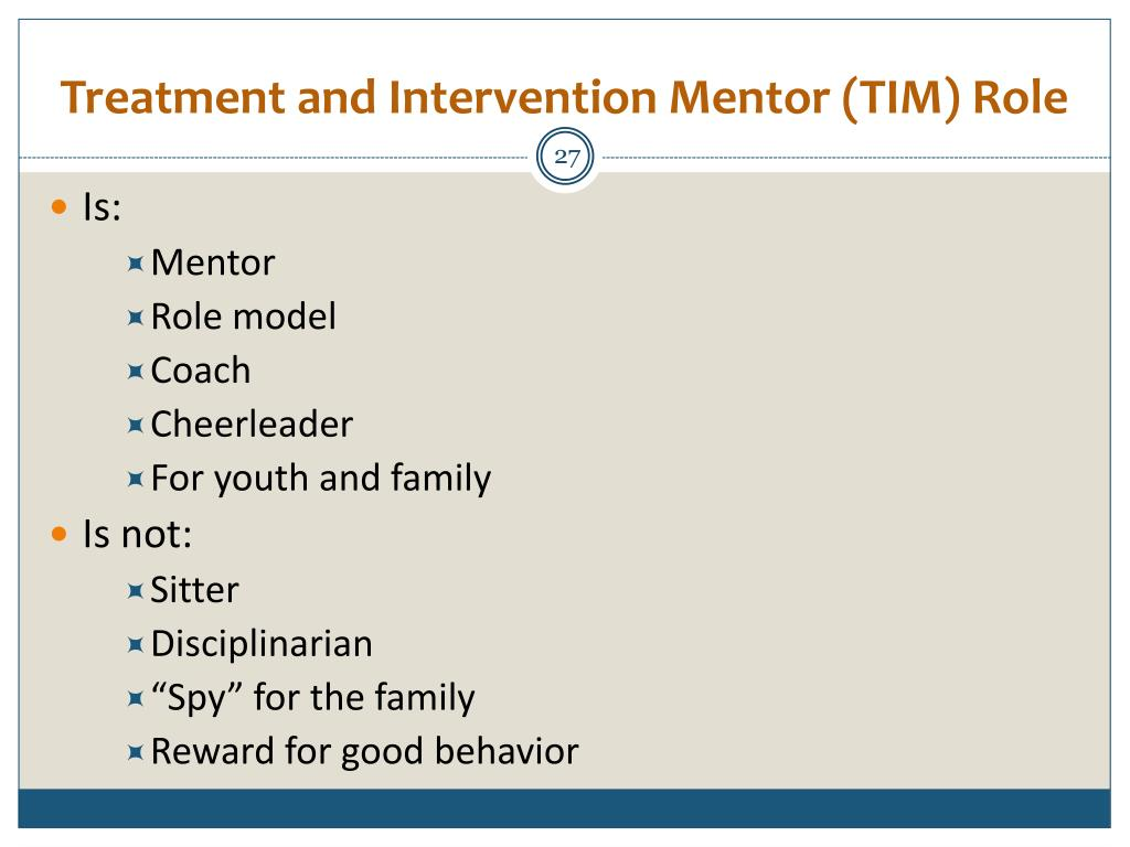 Treatment and Intervention Mentor (TIM) Role