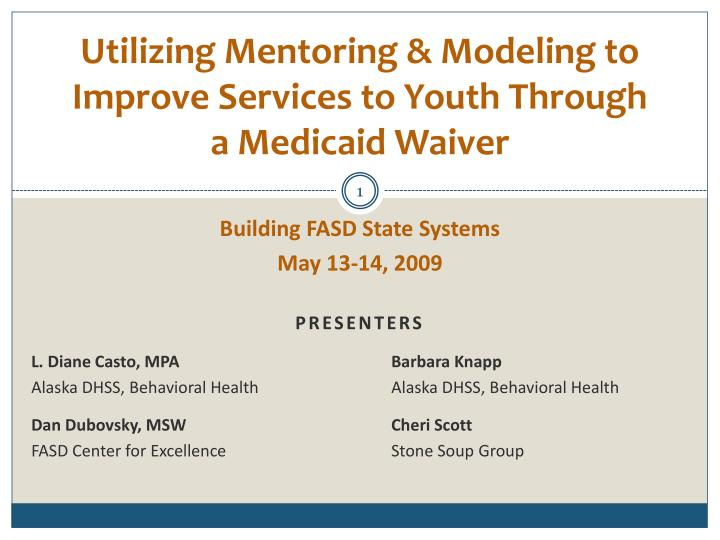 Utilizing mentoring modeling to improve services to youth through a medicaid waiver
