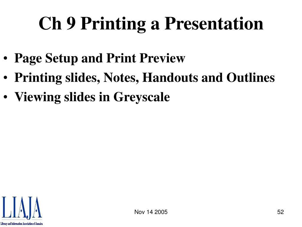 Ch 9 Printing a Presentation