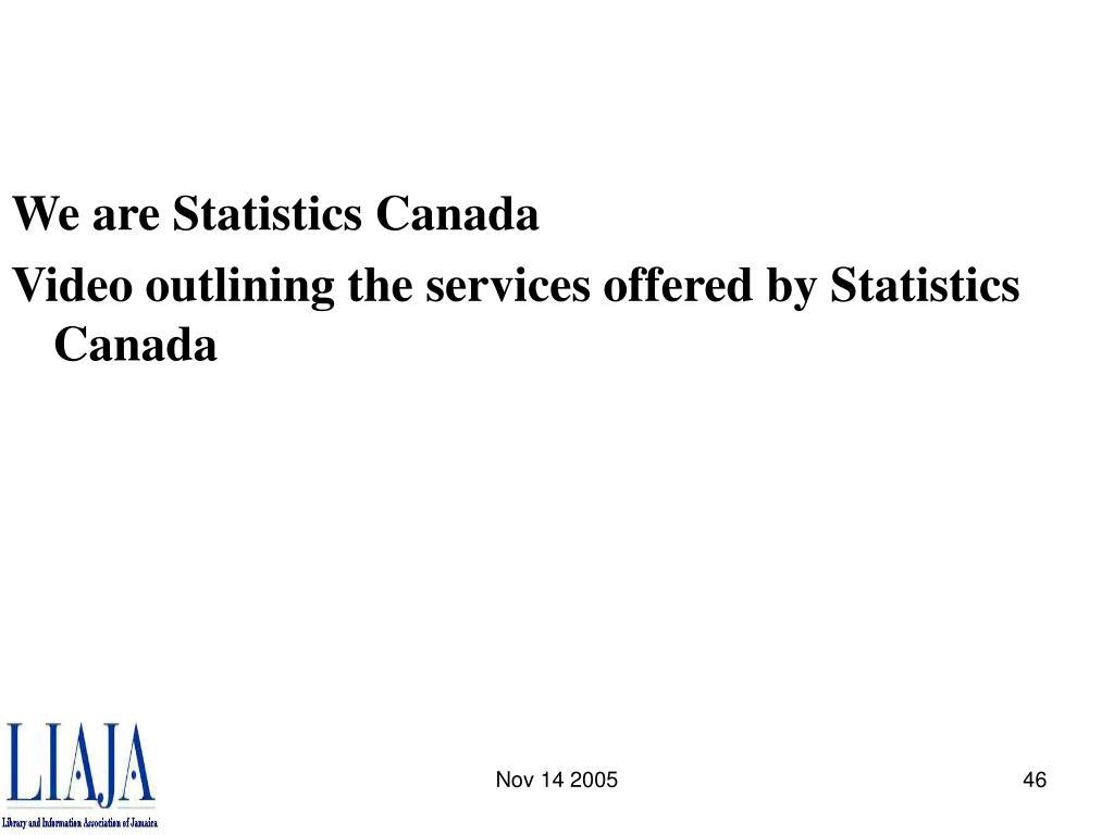 We are Statistics Canada
